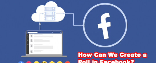 How Can We Create a Poll in Facebook?